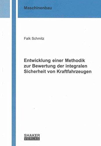 Entwicklung einer Methodik zur Bewertung der integralen Sicherheit von Kraftfahrzeugen: Falk ...