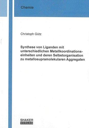 Synthese von Liganden mit unterschiedlichen Metallkoordinationseinheiten und deren ...