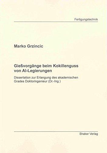 Gießvorgänge beim Kokillenguss von Al-Legierungen: Marko Grzincic