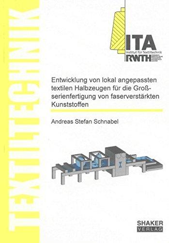 Entwicklung von lokal angepassten textilen Halbzeugen für die Großserienfertigung von ...