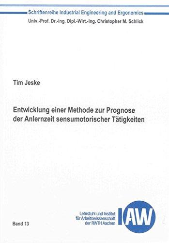 Entwicklung einer Methode zur Prognose der Anlernzeit sensumotorischer Tätigkeiten: Tim Jeske