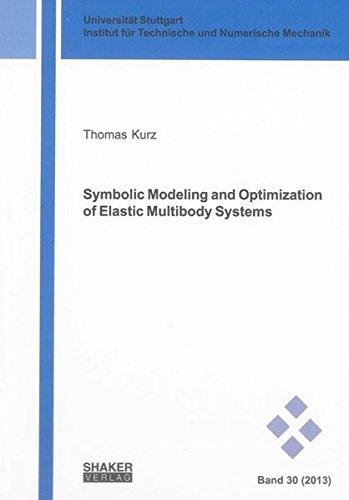 9783844020465: Symbolic Modeling and Optimization of Elastic Multibody Systems (Schriften Aus Dem Institut Fur Technische Und Numerische Mechanik Der Universitat Stuttgart)