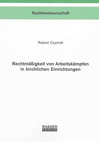 Rechtmäßigkeit von Arbeitskämpfen in kirchlichen Einrichtungen: Roland Czycholl