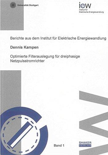 Optimierte Filterauslegung für dreiphasige Netzpulsstromrichter: Dennis Kampen