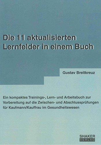 9783844020526: Die 11 aktualisierten Lernfelder in einem Buch: Ein kompaktes Trainings-, Lern- und Arbeitsbuch zur Vorbereitung auf die Zwischen- und Abschlussprüfungen für Kaufmann/Kauffrau im Gesundheitswesen