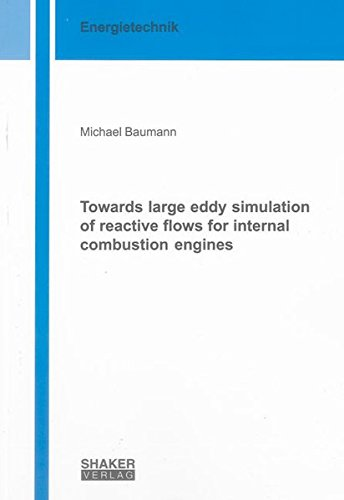 Towards large eddy simulation of reactive flows for internal combustion engines: Michael Baumann