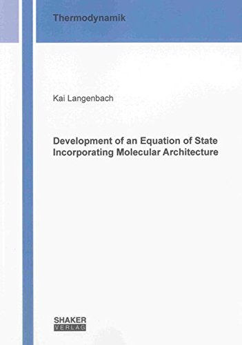 Development of an Equation of State Incorporating Molecular Architecture: Kai Langenbach