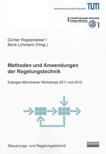 Methoden und Anwendungen der Regelungstechnik: Günter Roppenecker