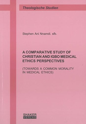 A comparative Study of Christian and Igbo Medical Ethics Perspectives: Stephen Ani Nnamdi