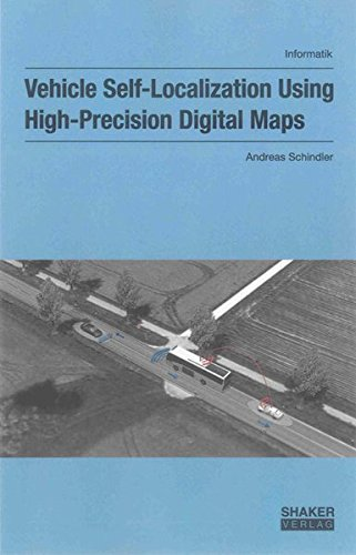 Vehicle Self-Localization Using High-Precision Digital Maps: Andreas Schindler