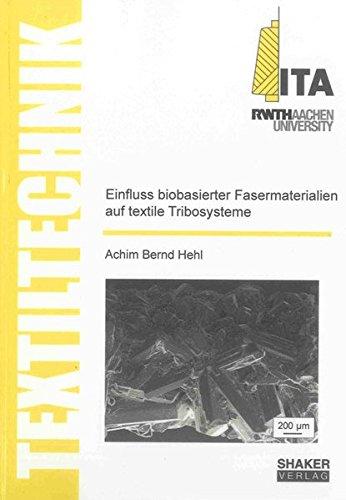 Einfluss biobasierter Fasermaterialien auf textile Tribosysteme: Achim Bernd Hehl
