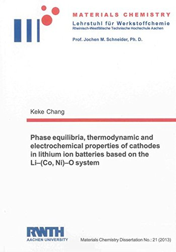 Phase equilibria, thermodynamic and electrochemical properties of cathodes in lithium ion batteries...