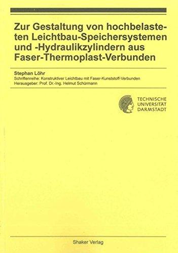 Zur Gestaltung von hochbelasteten Leichtbau-Speichersystemen und -Hydraulikzylindern aus ...