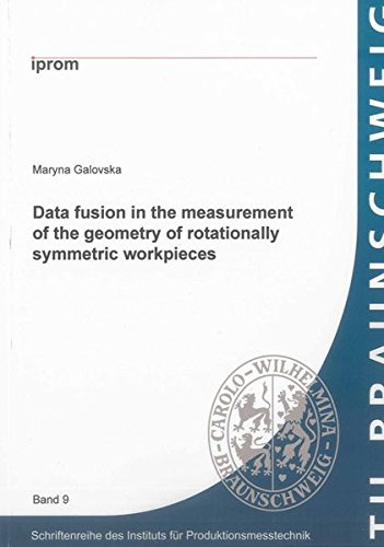 Data fusion in the measurement of the geometry of rotationally symmetric workpieces: Maryna ...