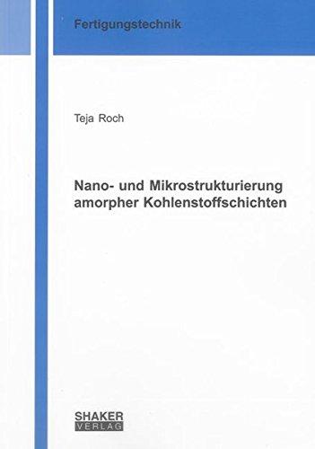 Nano- und Mikrostrukturierung amorpher Kohlenstoffschichten: Teja Roch