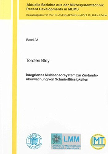 Integriertes Multisensorsystem zur Zustandsüberwachung von Schmierflüssigkeiten: Torsten ...