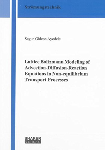 Lattice Boltzmann Modeling of Advection-Diffusion-Reaction Equations in Non-equilibrium Transport ...