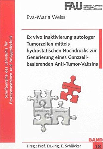 Ex vivo Inaktivierung autologer Tumorzellen mittels hydrostatischen Hochdrucks zur Generierung ...