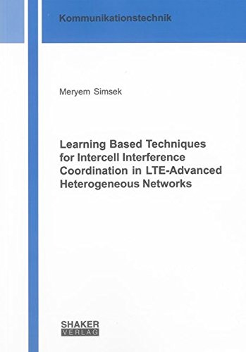 Learning Based Techniques for Intercell Interference Coordination in LTE-Advanced Heterogeneous ...