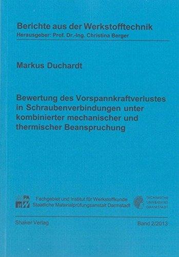 9783844022100: Bewertung des Vorspannkraftverlustes in Schraubenverbindungen unter kombinierter mechanischer und thermischer Beanspruchung