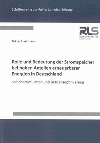 Rolle und Bedeutung der Stromspeicher bei hohen Anteilen erneuerbarer Energien in Deutschland: ...