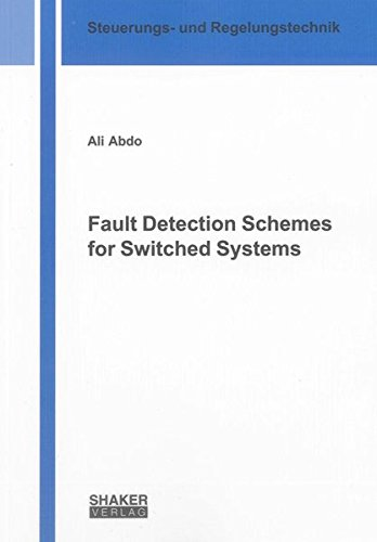 Fault Detection Schemes for Switched Systems: Ali Abdo