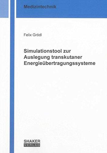Simulationstool zur Auslegung transkutaner Energieübertragungssysteme: Felix Veit Grödl