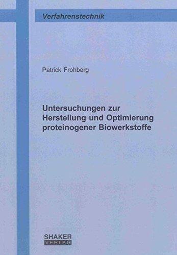 Untersuchungen zur Herstellung und Optimierung proteinogener Biowerkstoffe: Patrick Frohberg