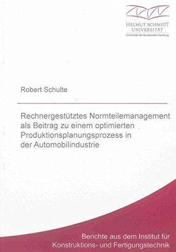 Rechnergestütztes Normteilemanagement als Beitrag zu einem optimierten Produktionsplanungsprozess ...