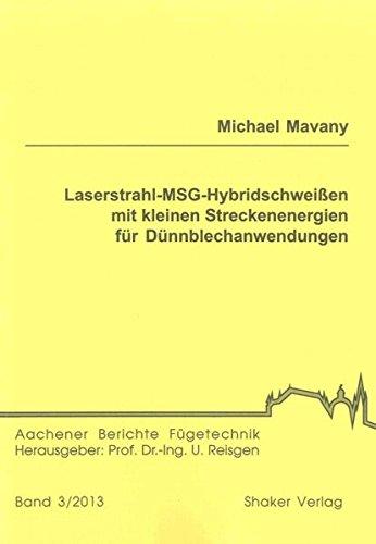 Laserstrahl-MSG-Hybridschweißen mit kleinen Streckenenergien für Dü...