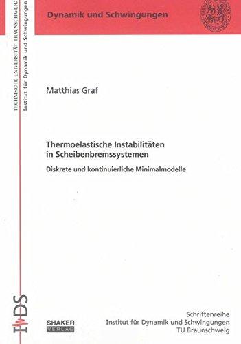 Thermoelastische Instabilitäten in Scheibenbremssystemen: Matthias Graf