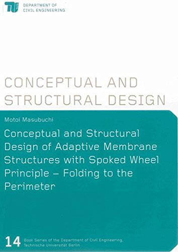 Conceptual and Structural Design of Adaptive Membrane Structures with Spoked Wheel Principle - ...