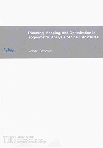 Trimming, Mapping, and Optimization in Isogeometric Analysis of Shell Structures: Robert Schmidt