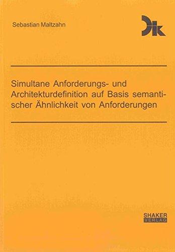 Simultane Anforderungs- und Architekturdefinition auf Basis semantischer Ähnlichkeit von ...