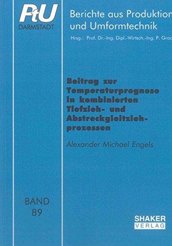 Beitrag zur Temperaturprognose in kombinierten Tiefzieh- und Abstreckgleitziehprozessen: Alexander ...