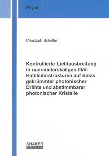 Kontrollierte Lichtausbreitung in nanometerskaligen III/V-Halbleiterstrukturen auf Basis gekr&...