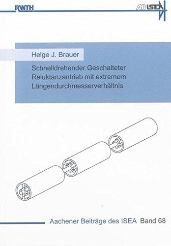 Schnelldrehender Geschalteter Reluktanzantrieb mit extremen Längendurchmesserverhältnis: ...