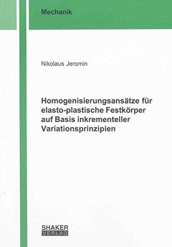 Homogenisierungsansätze für elasto-plastische Festkörper auf Basis inkrementeller ...