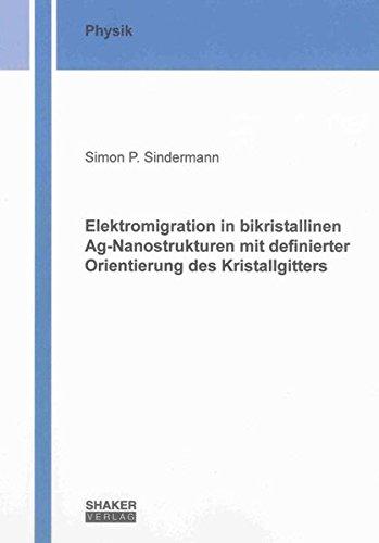 9783844023695: Elektromigration in bikristallinen Ag-Nanostrukturen mit definierter Orientierung des Kristallgitters