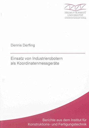 Einsatz von Industrierobotern als Koordinatenmessgeräte: Dennis Derfling