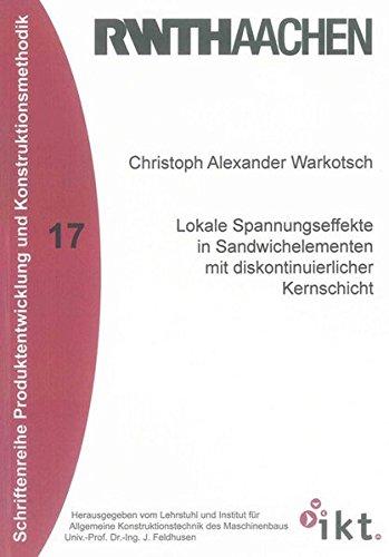 Lokale Spannungseffekte in Sandwichelementen mit diskontinuierlicher Kernschicht: Christoph ...