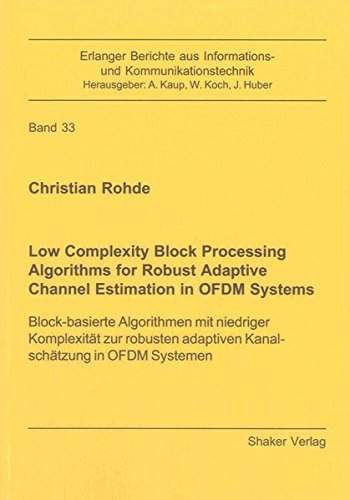 Low Complexity Block Processing Algorithms for Robust Adaptive Channel Estimation in OFDM Systems: ...