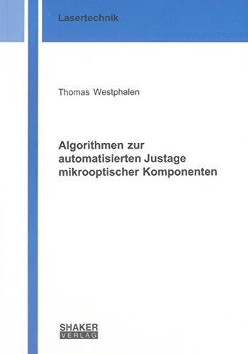 Algorithmen zur automatisierten Justage mikrooptischer Komponenten: Thomas Westphalen