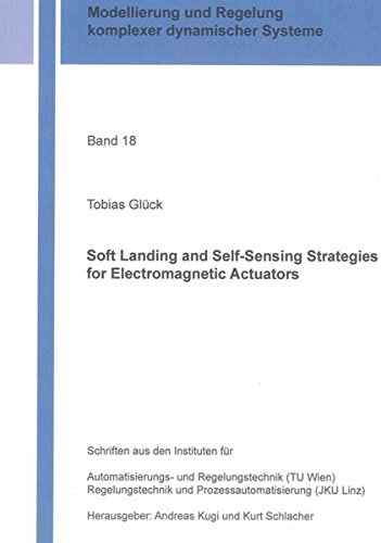 Soft Landing and Self-Sensing Strategies for Electromagnetic Actuators: Tobias Gl�ck