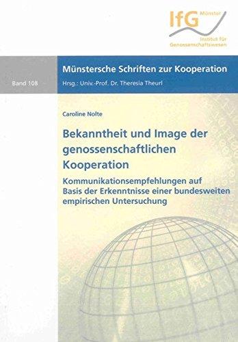 Bekanntheit und Image der genossenschaftlichen Kooperation: Kommunikationsempfehlungen auf der ...