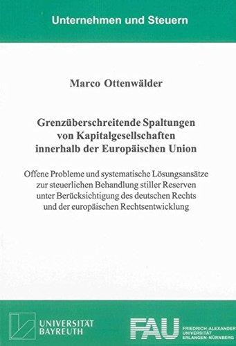 Grenzüberschreitende Spaltungen von Kapitalgesellschaften innerhalb der Europäischen ...