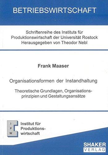 Organisationsformen der Instandhaltung: Frank Maaser