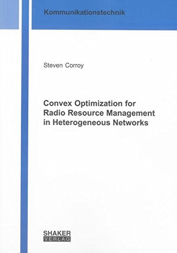 Convex Optimization for Radio Resource Management in Heterogeneous Networks: Steven Corroy