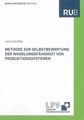 Methode zur Selbstbewertung der Wandlungsfähigkeit von Produktionssystemen: Julia Velkova