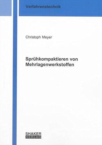 Sprühkompaktieren von Mehrlagenwerkstoffen: Christoph Meyer